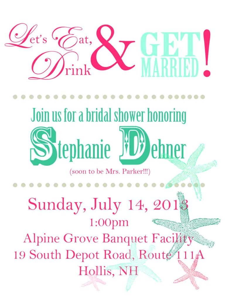 Based on Steff's love for Cape Cod and the beach, her friends and bridal attendants decided on a beach theme for her shower.  This was the invite I designed for Steff.